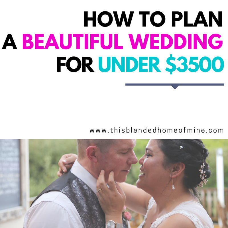 How To Plan A Beautiful Wedding For Under 3500 This Blended Home Of Mine