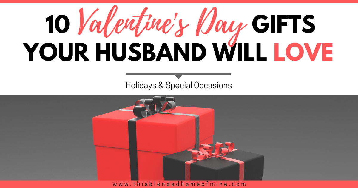 10 Valentine S Day Gifts Your Husband Will Love This Blended Home Of Mine Valentine Gifts For Him Valentine Day Ideas For Your Husband Non Cheesy Valentines Day Gifts For Him
